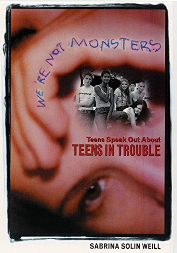 Sabrina Solin Weill We're Not Monsters Teens Speak Out About Teens In Trouble