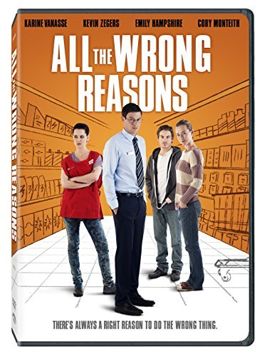 All The Wrong Reasons All The Wrong Reasons