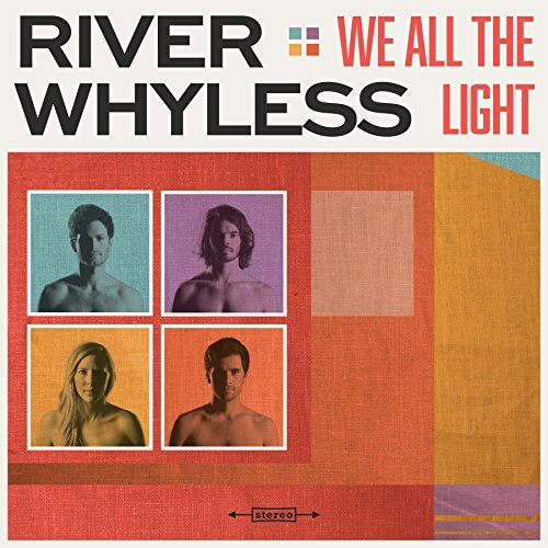 River Whyless We All The Light