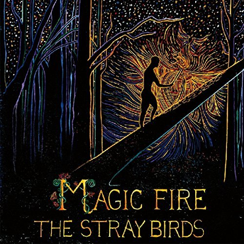 Stray Birds Magic Fire