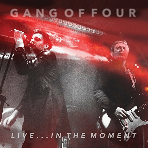 Gang Of Four Live... In Themoment