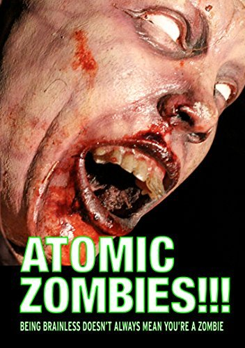 Atomic Zombies!!! Atomic Zombies!!!