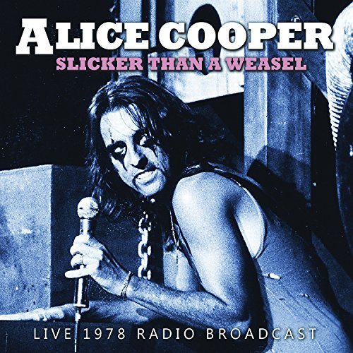 Alice Cooper Slicker Than A Weasel