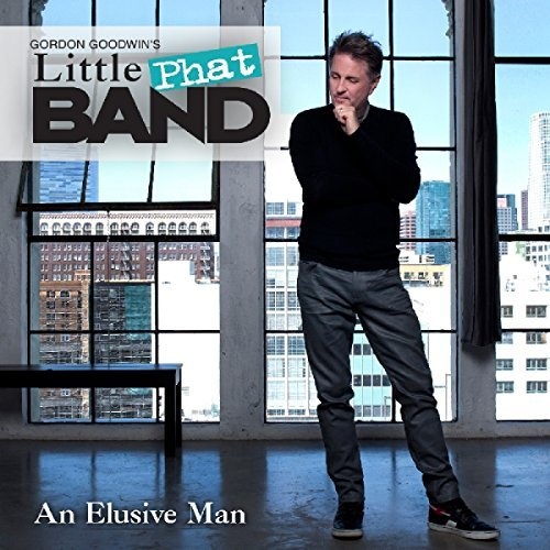 Gordon Goodwin's Little Phat Band An Elusive Man