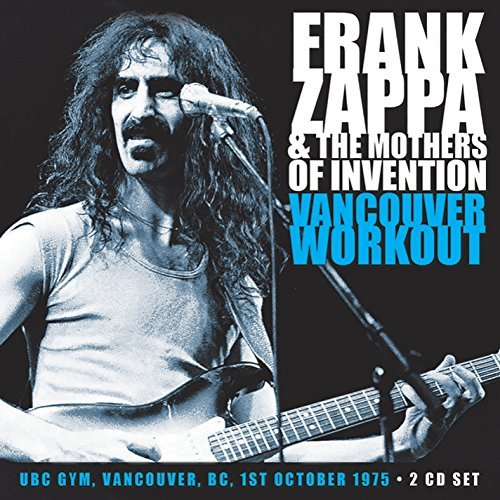Frank Zappa & The Mothers Of Invention Vancouver Workout