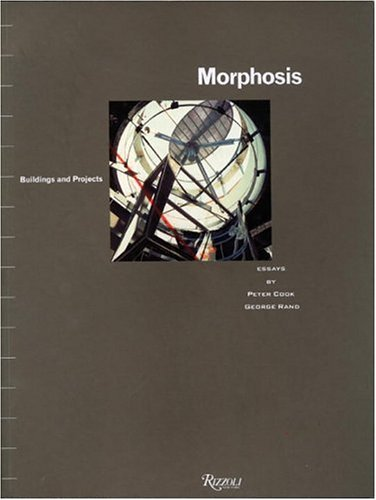 Peter Cook & George Rand Morphosis Buildings & Projects [vol. 1]