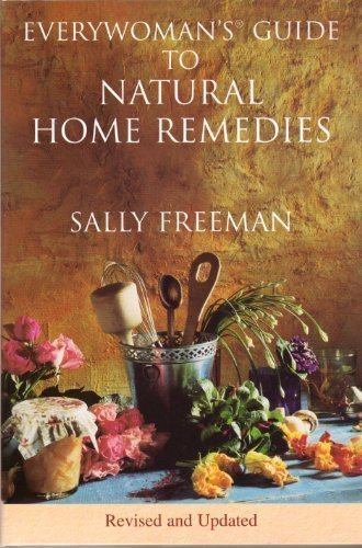 Sally Freeman Everywoman's Guide To Natural Home Remedies