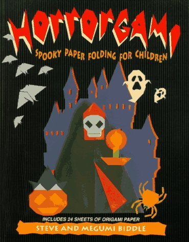 Steve & Megumi Biddle Horrorgami Spooky Paper Folding For Children