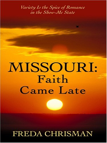 Freda Chrisman Missouri Faith Came Late