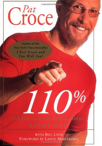 Pat Croce 110% 110 Strategies For Feeling Great Every Day