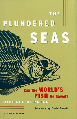 Michael Berrill The Plundered Seas Can The World's Fish Be Saved?