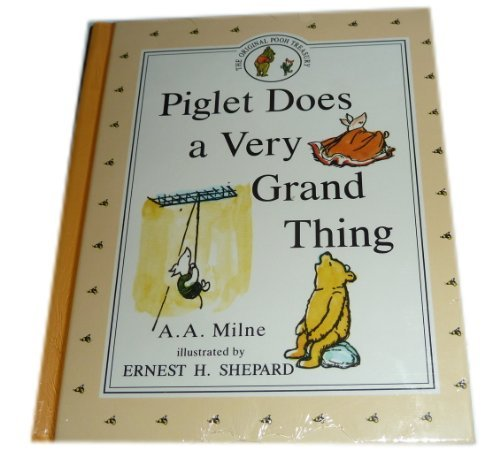 A. A. Milne Piglet Does A Very Grand Thing