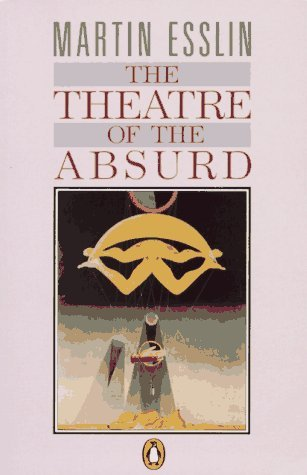 Martin Esslin The Theatre Of The Absurd 3rd Edition