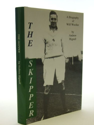 Andrew Hignell The Skipper A Biography Of Wilf Wooller