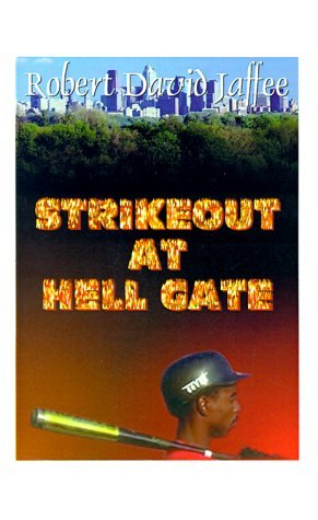 Robert David Jaffee Strikeout At Hell Gate