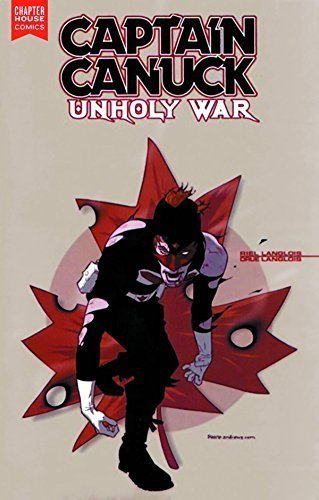 Riel Langlois Captain Canuck Unholy War