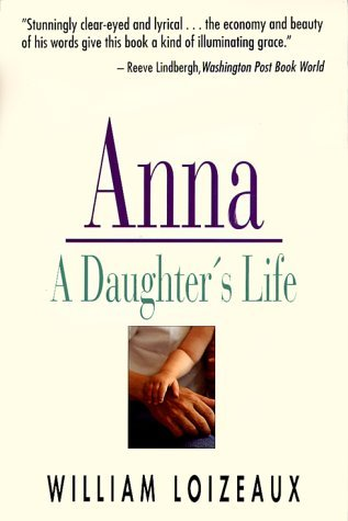 William Loizeaux Anna A Daughter's Life