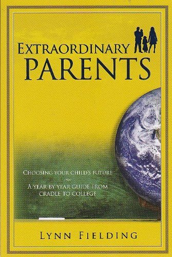 Lynn Fielding Extraordinary Parents Choosing Your Child's Future