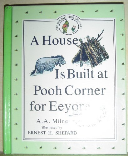 A. A. Milne A House Is Built At Pooh Corner For Eeyore