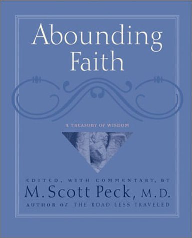 M. Scott Peck Abounding Faith A Treasury Of Wisdom