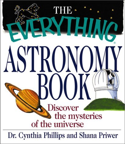 Cynthia Phillips The Everything Astronomy Book Discover The Mysteries Of The Universe