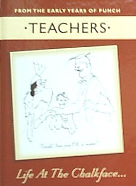 Punch Magazine Teachers Life At The Chalkface From The Early Years Of Punch