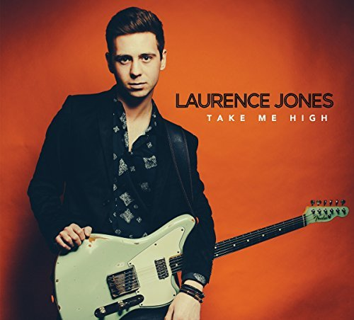 Laurence Jones Take Me High