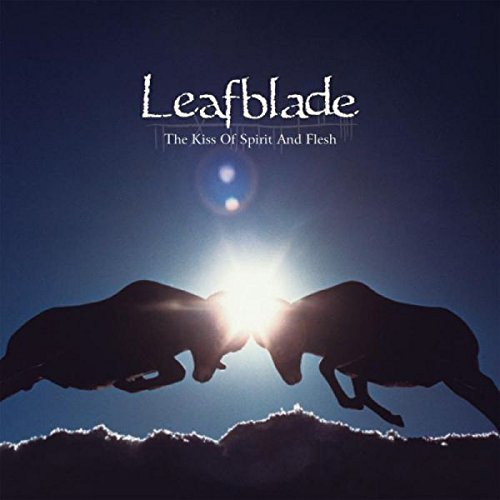 Leafblade Kiss Of Spirit & Flesh