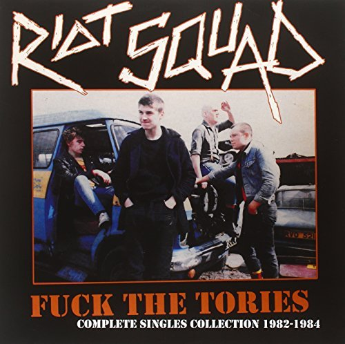 Riot Squad Fuck The Tories Complete Singles Collection 1982 84 Lp