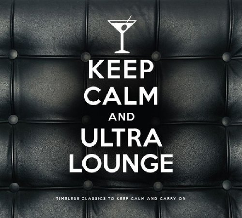 Keep Calm & Ultra Lounge Keep Calm & Ultra Lounge 2 CD