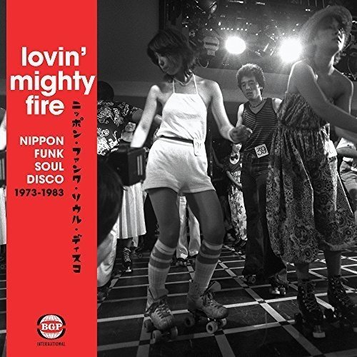Lovin Mighty Fire Nippon Funk Soul Disco 1973 1983 Lovin Mighty Fire Nippon Funk Soul Disco 1973 1983 2lp