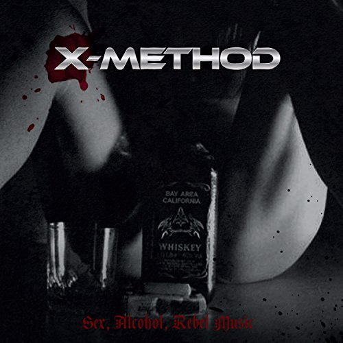 X Method Sex Alcohol Rebel Music