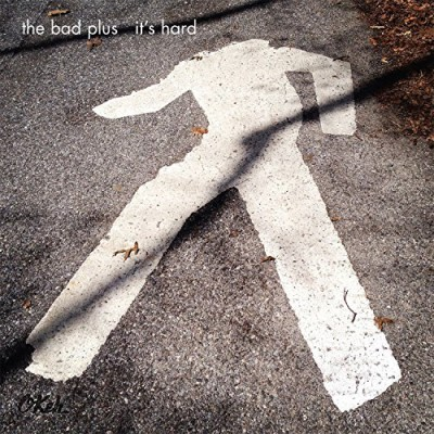 Bad Plus It's Hard