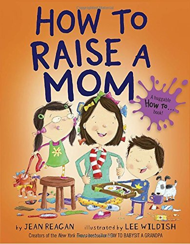 Jean Reagan How To Raise A Mom