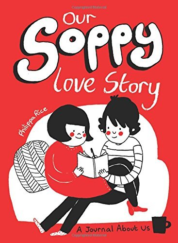 Philippa Rice Our Soppy Love Story A Journal About Us