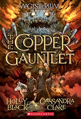 Holly Black The Copper Gauntlet (magisterium #2)