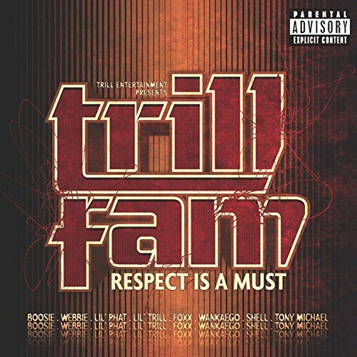 Trill Family Trill Fam Respect Is A Must Explicit