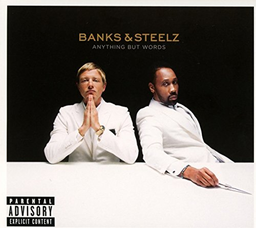 Banks & Steelz Anything But Words (explicit) Explicit