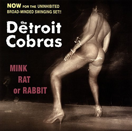 Detroit Cobras Mink Rat Or Rabbit