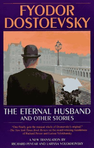Fyodor Dostoevsky The Eternal Husband And Other Stories