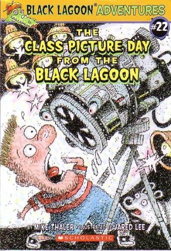 Mike Thaler The Class Picture Day From The Black Lagoon