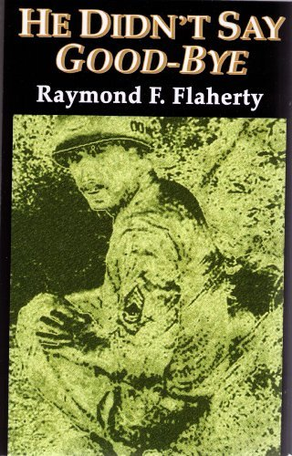 Raymond F. Flaherty He Didn't Say Good Bye
