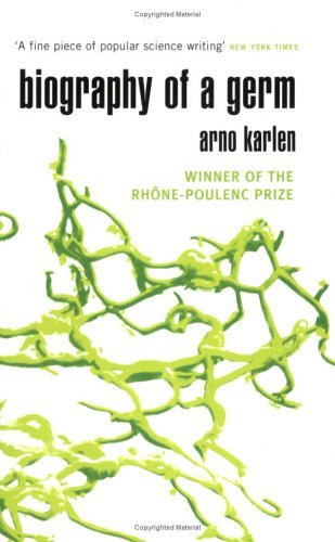 Arno Karlen The Biography Of A Germ