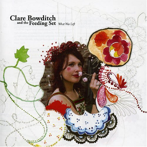 Clare Bowditch What Was Left