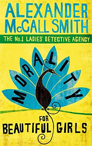 Alexander Mccall Smith Morality For Beautiful Girls No.1 Ladies' Detective Agency