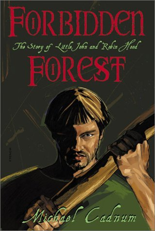 Michael Cadnum Forbidden Forest The Story Of Little John & Robin Hood