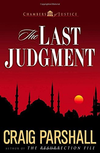 Craig Parshall The Last Judgment Chambers Of Justice Series #5
