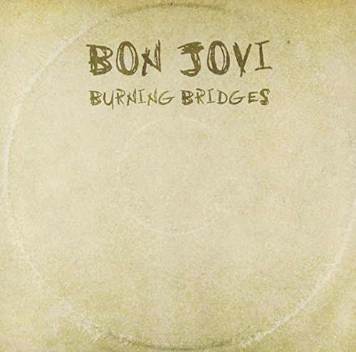 Bon Jovi Burning Bridges Bon Jovi Burning Bridges