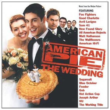 American Wedding Soundtrack Ataris Lavigne Good Charlotte Sugarcult Feeder Gob Donnas