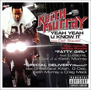 Keith Murray Yeah Yeah Uknow It Explicit Version